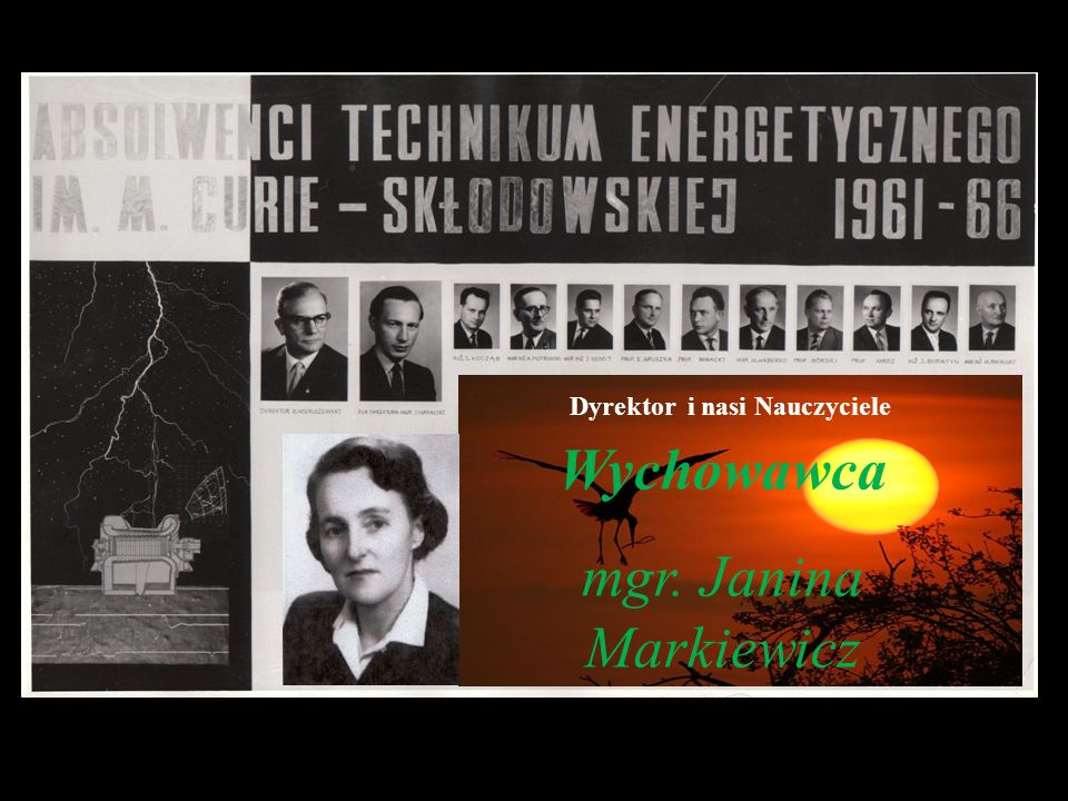 Wychowawca mgr. Janina Markiewicz Dyrektor i nasi Nauczyciele