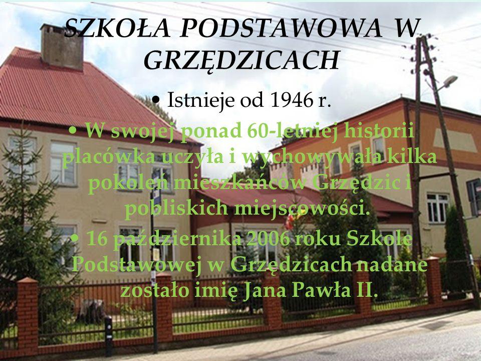 SZKOŁA PODSTAWOWA W GRZĘDZICACH Istnieje od 1946 r. W swojej ponad 60-letniej historii placówka uczyła i wychowywała kilka pokoleń mieszkańców Grzędzi