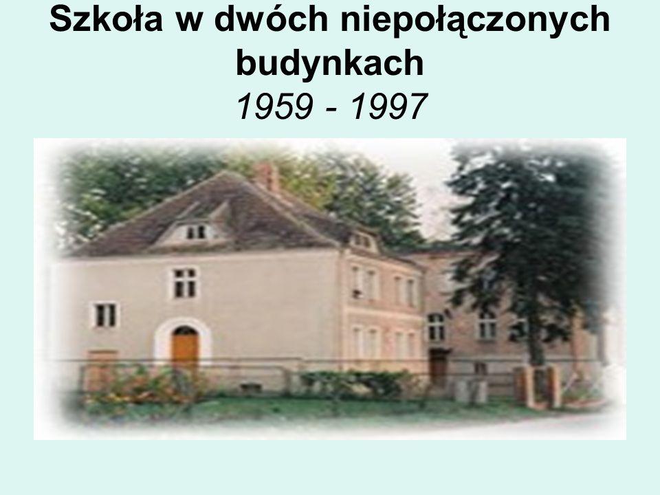 Szkoła w dwóch niepołączonych budynkach 1959 - 1997