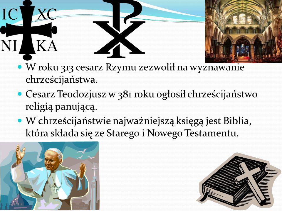W roku 313 cesarz Rzymu zezwolił na wyznawanie chrześcijaństwa. Cesarz Teodozjusz w 381 roku ogłosił chrześcijaństwo religią panującą. W chrześcijańst