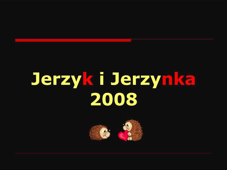 Jerzyk i Jerzynka 2008