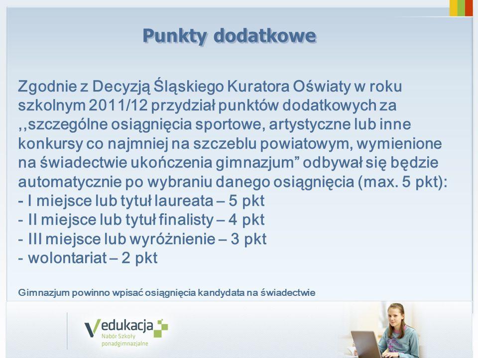 Punkty dodatkowe Zgodnie z Decyzją Śląskiego Kuratora Oświaty w roku szkolnym 2011/12 przydział punktów dodatkowych za,,szczególne osiągnięcia sportow