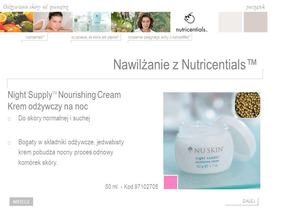 Odżywianie skóry od zewnątrz co sprawia, że skóra jest piękna?codzienna pielęgnacja skóry z nutricentials nutricentials początek DALEJ WSTECZ Night Su