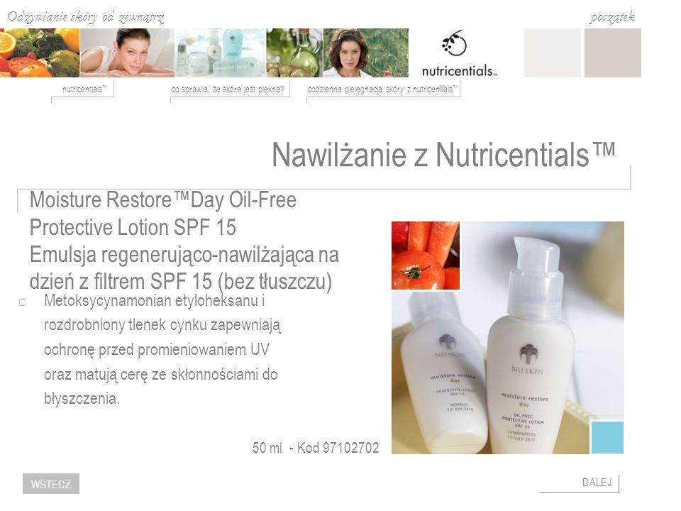 Odżywianie skóry od zewnątrz co sprawia, że skóra jest piękna?codzienna pielęgnacja skóry z nutricentials nutricentials początek DALEJ WSTECZ Nawilżan