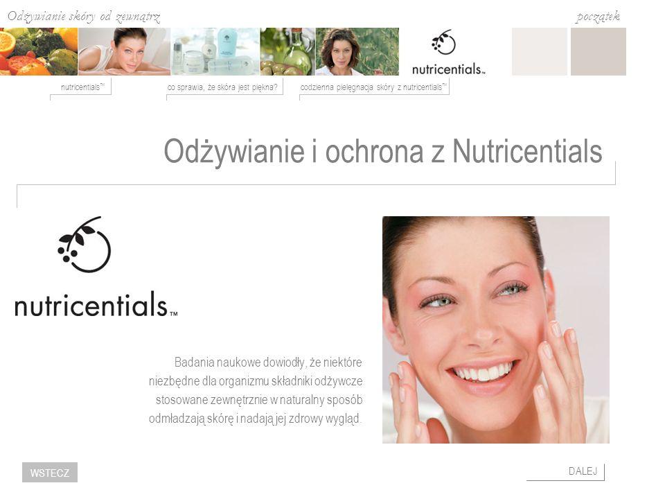 Odżywianie skóry od zewnątrz co sprawia, że skóra jest piękna?codzienna pielęgnacja skóry z nutricentials nutricentials początek DALEJ WSTECZ Odżywian