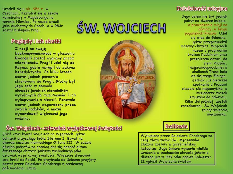 Urodził się u ok. 956 r. w Czechach. Kształcił się w szkole katedralnej w Magdeburgu na terenie Niemiec. Po nauce wrócił jako duchowny do Czech, a w 9