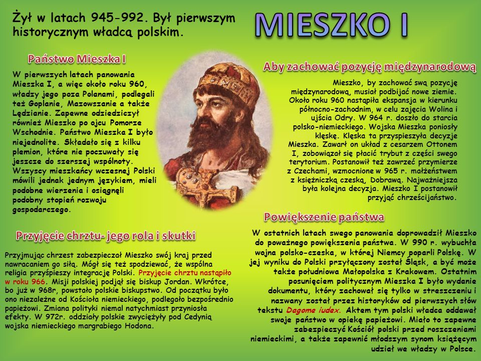 W pierwszych latach panowania Mieszka I, a więc około roku 960, władzy jego poza Polanami, podlegali też Goplanie, Mazowszanie a także Lędzianie. Zape