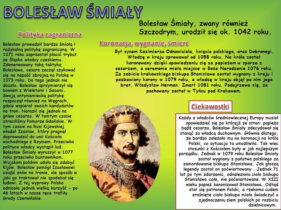 Bolesław Krzywousty urodził się 20 sierpnia 1086 roku.