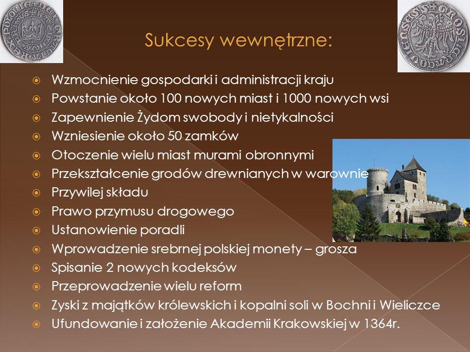 Wzmocnienie gospodarki i administracji kraju Powstanie około 100 nowych miast i 1000 nowych wsi Zapewnienie Żydom swobody i nietykalności Wzniesienie
