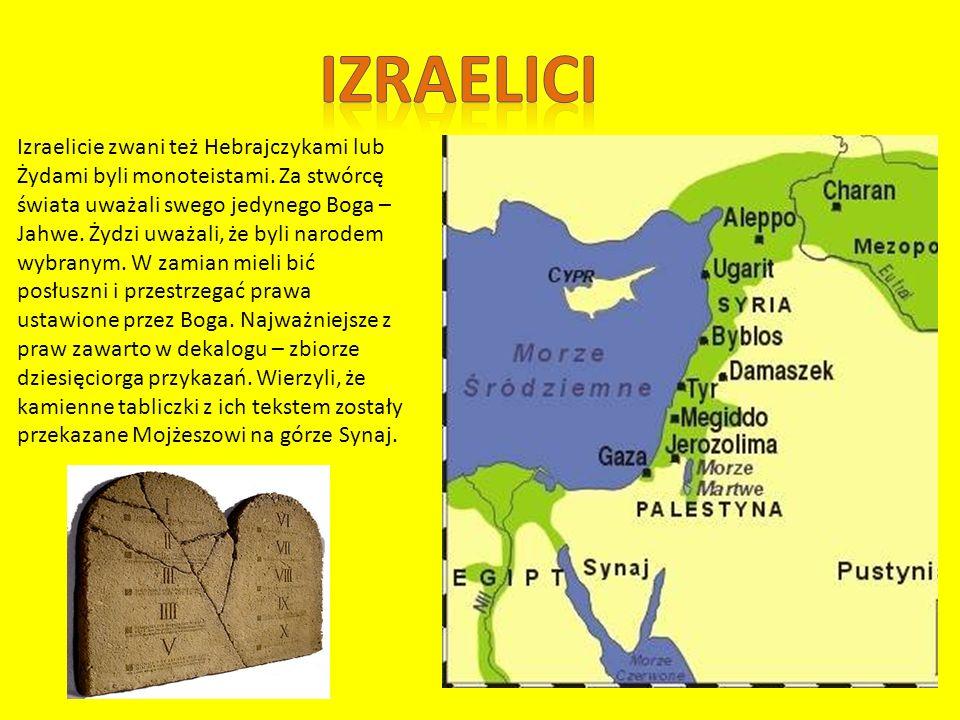 Izraelicie zwani też Hebrajczykami lub Żydami byli monoteistami.