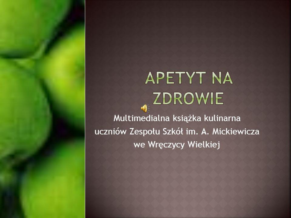 Multimedialna książka kulinarna uczniów Zespołu Szkół im. A. Mickiewicza we Wręczycy Wielkiej