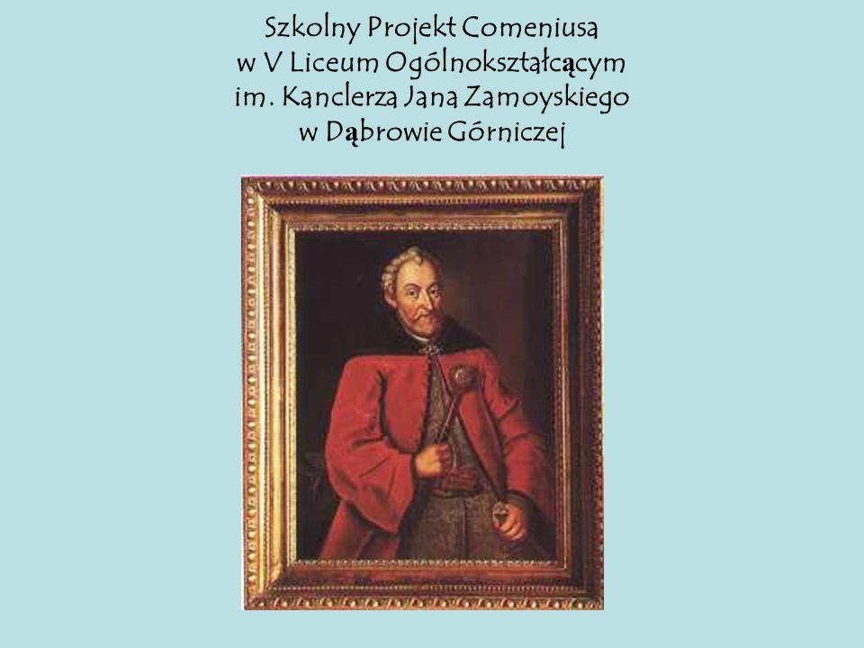 Szkolny Projekt Comeniusa w V Liceum Ogólnokształcącym im. Kanclerza Jana Zamoyskiego w Dąbrowie Górniczej