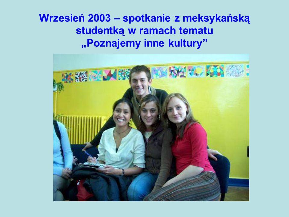 Wrzesień 2003 – spotkanie z meksykańską studentką w ramach tematu Poznajemy inne kultury