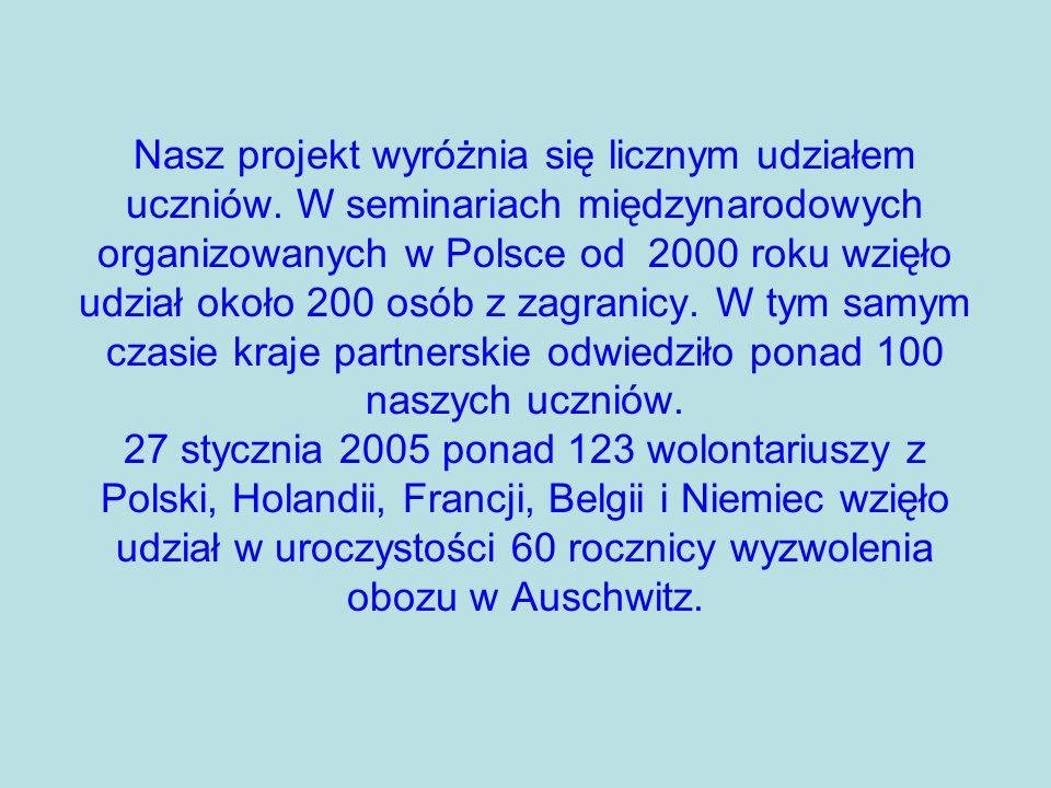 Nasz projekt wyróżnia się licznym udziałem uczniów. W seminariach międzynarodowych organizowanych w Polsce od 2000 roku wzięło udział około 200 osób z