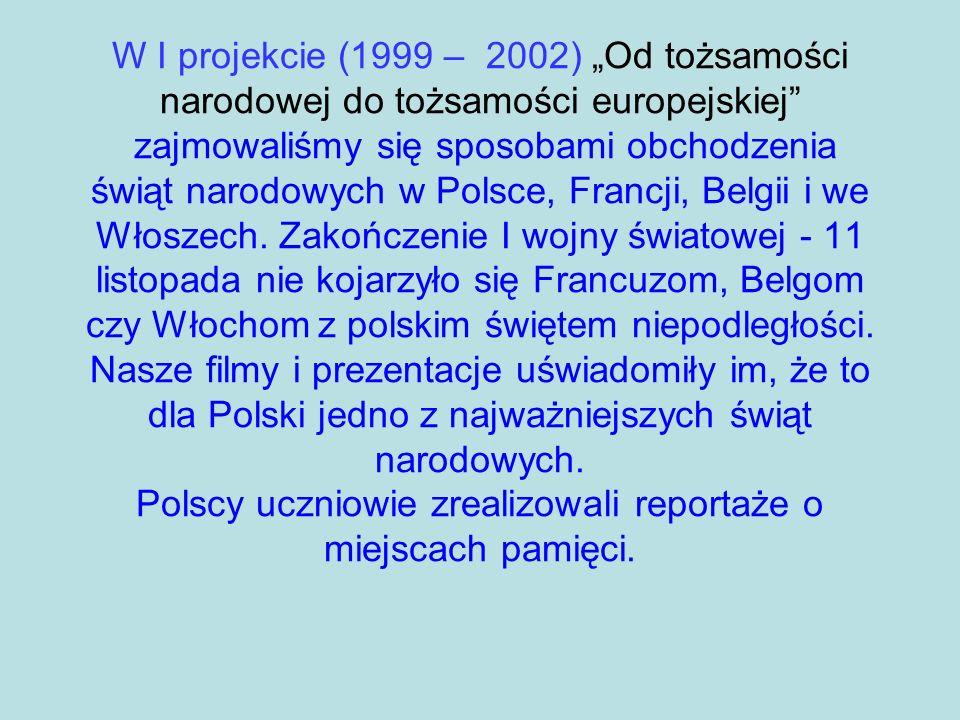 W I projekcie (1999 – 2002) Od tożsamości narodowej do tożsamości europejskiej zajmowaliśmy się sposobami obchodzenia świąt narodowych w Polsce, Franc
