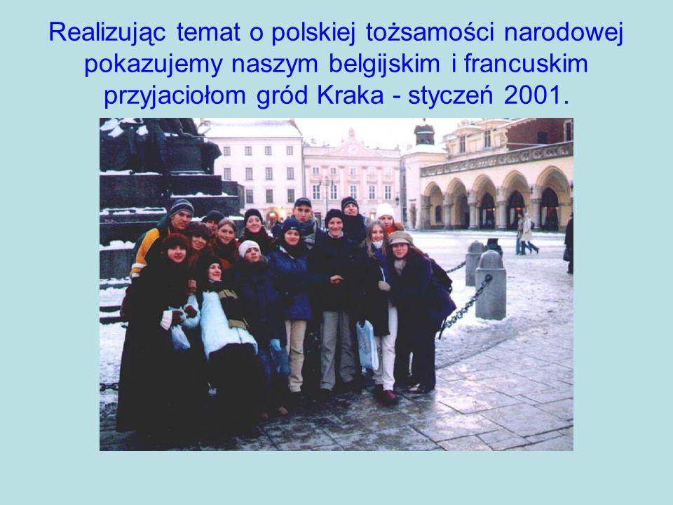 Realizując temat o polskiej tożsamości narodowej pokazujemy naszym belgijskim i francuskim przyjaciołom gród Kraka - styczeń 2001.