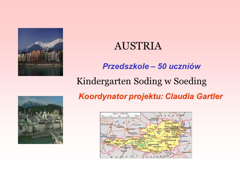 AUSTRIA Kindergarten Soding w Soeding Koordynator projektu: Claudia Gartler Przedszkole – 50 uczniów