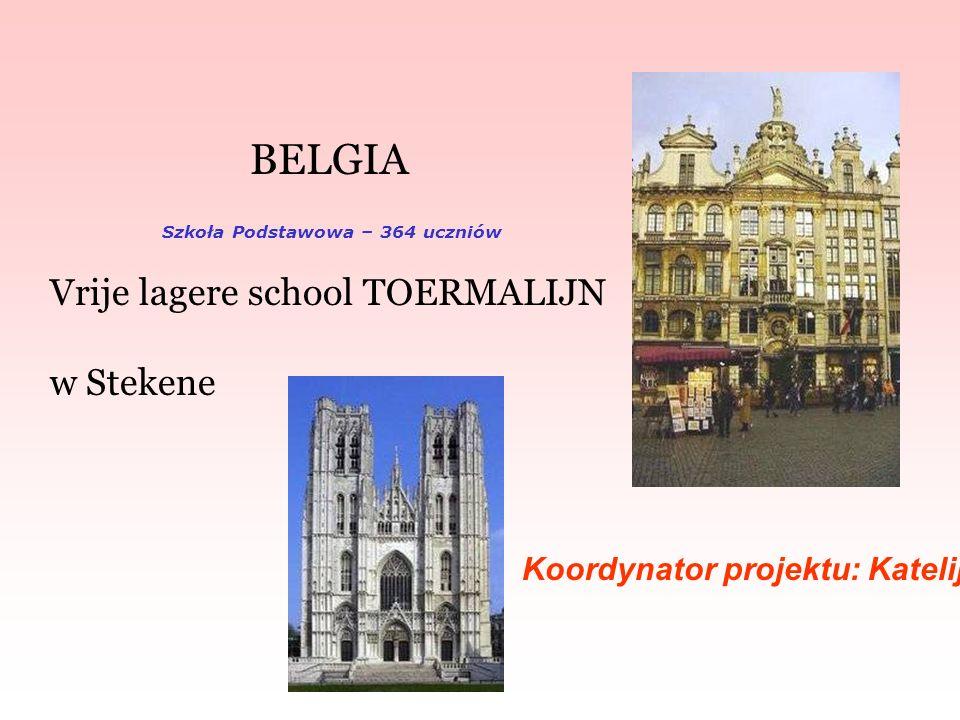 BELGIA Vrije lagere school TOERMALIJN w Stekene Koordynator projektu: Katelijne Baes Szkoła Podstawowa – 364 uczniów