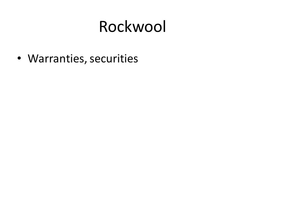 Rockwool Warranties, securities