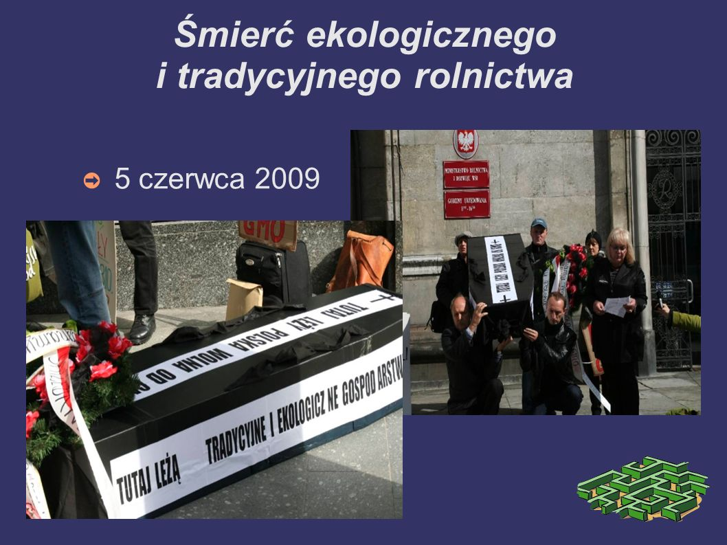 Śmierć ekologicznego i tradycyjnego rolnictwa 5 czerwca 2009