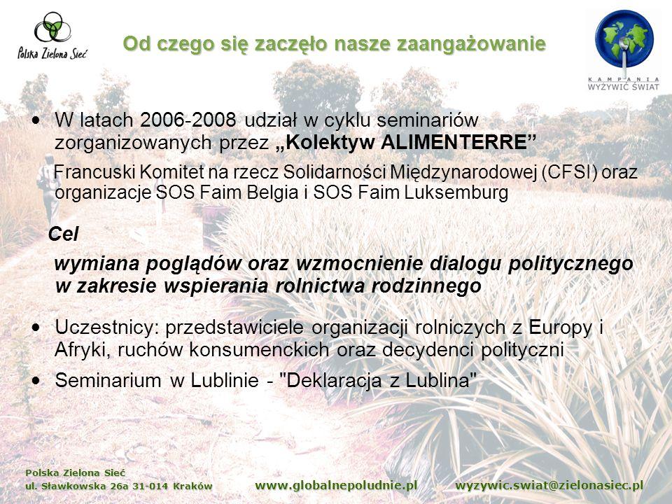 Polska Zielona Sieć ul. Sławkowska 26a 31-014 Kraków www.globalnepoludnie.pl wyzywic.swiat@zielonasiec.pl Od czego się zaczęło nasze zaangażowanie W l