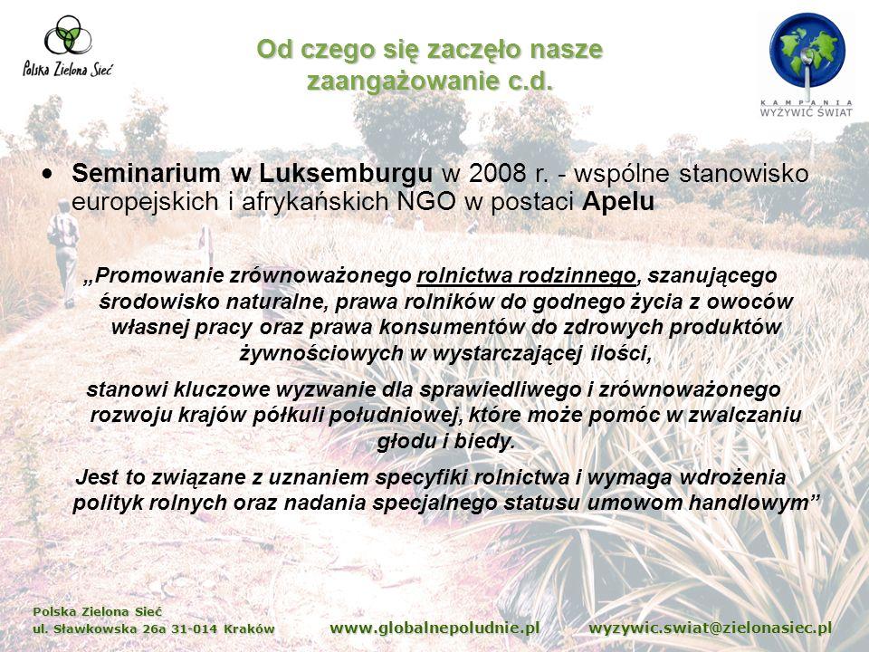 Polska Zielona Sieć ul. Sławkowska 26a 31-014 Kraków www.globalnepoludnie.pl wyzywic.swiat@zielonasiec.pl Od czego się zaczęło nasze zaangażowanie c.d