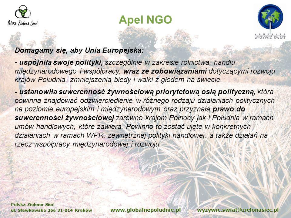 Polska Zielona Sieć ul. Sławkowska 26a 31-014 Kraków www.globalnepoludnie.pl wyzywic.swiat@zielonasiec.pl Apel NGO Domagamy się, aby Unia Europejska: