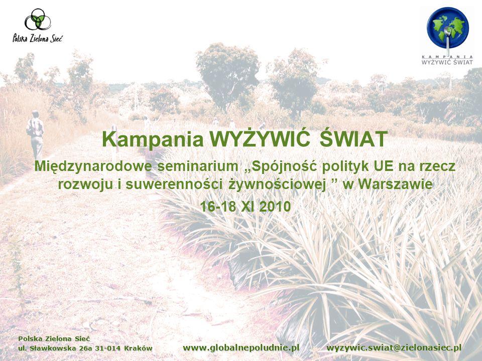 Polska Zielona Sieć ul. Sławkowska 26a 31-014 Kraków www.globalnepoludnie.pl wyzywic.swiat@zielonasiec.pl Kampania WYŻYWIĆ ŚWIAT Międzynarodowe semina