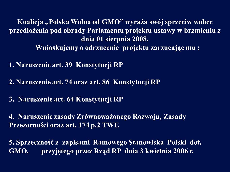 Koalicja Polska Wolna od GMO wyraża swój sprzeciw wobec przedłożenia pod obrady Parlamentu projektu ustawy w brzmieniu z dnia 01 sierpnia 2008.