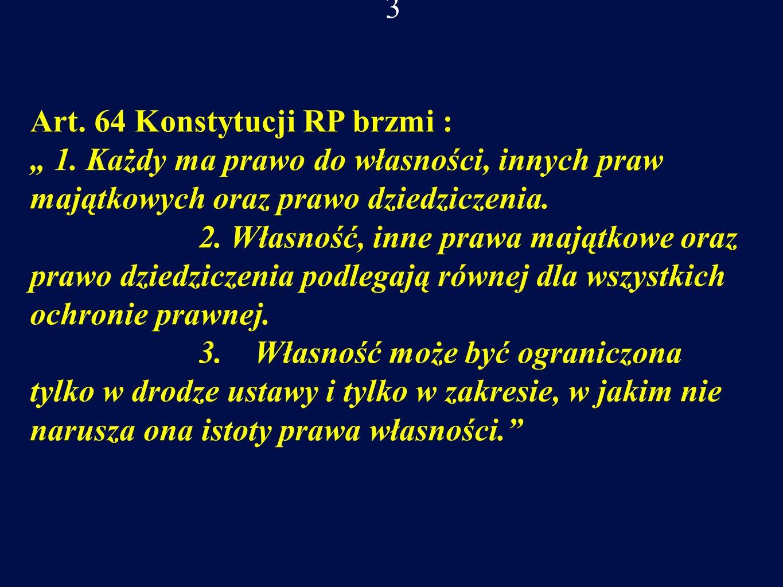 3 Art.64 Konstytucji RP brzmi : 1.