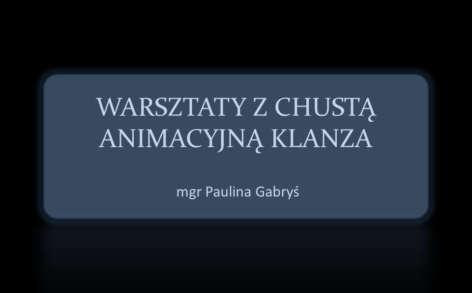 WARSZTATY Z CHUSTĄ ANIMACYJNĄ KLANZA mgr Paulina Gabryś