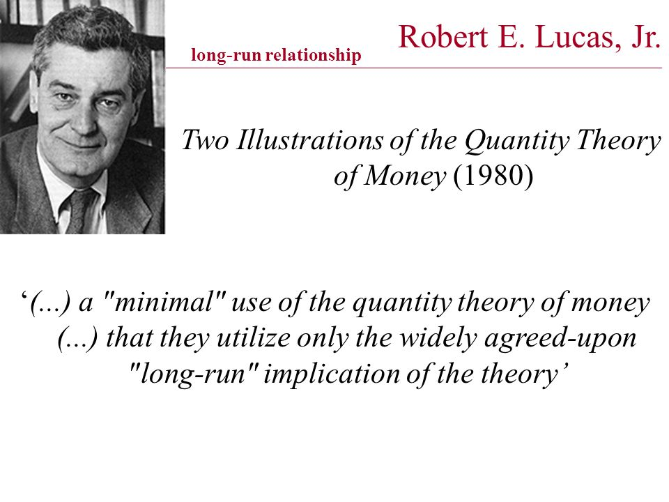 Robert E. Lucas, Jr. _________________________________________________________________________________________ long-run relationship Two Illustrations