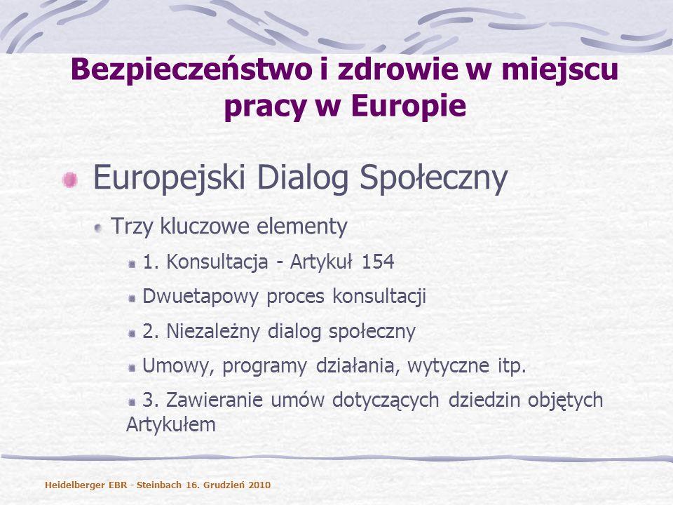 Bezpieczeństwo i zdrowie w miejscu pracy w Europie Europejski Dialog Społeczny Trzy kluczowe elementy 1.