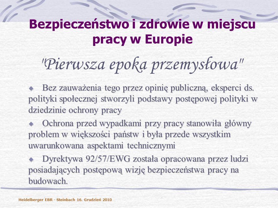 Bezpieczeństwo i zdrowie w miejscu pracy w Europie Pierwsza epoka przemysłowa Bez zauważenia tego przez opinię publiczną, eksperci ds.