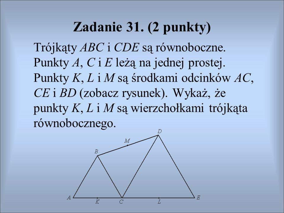 Zadanie 31. (2 punkty) Trójkąty ABC i CDE są równoboczne.