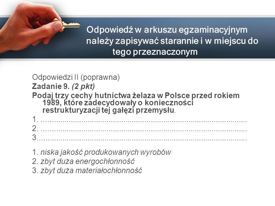 Odpowiedź w arkuszu egzaminacyjnym należy zapisywać starannie i w miejscu do tego przeznaczonym Odpowiedzi II (poprawna) Zadanie 9. (2 pkt) Podaj trzy