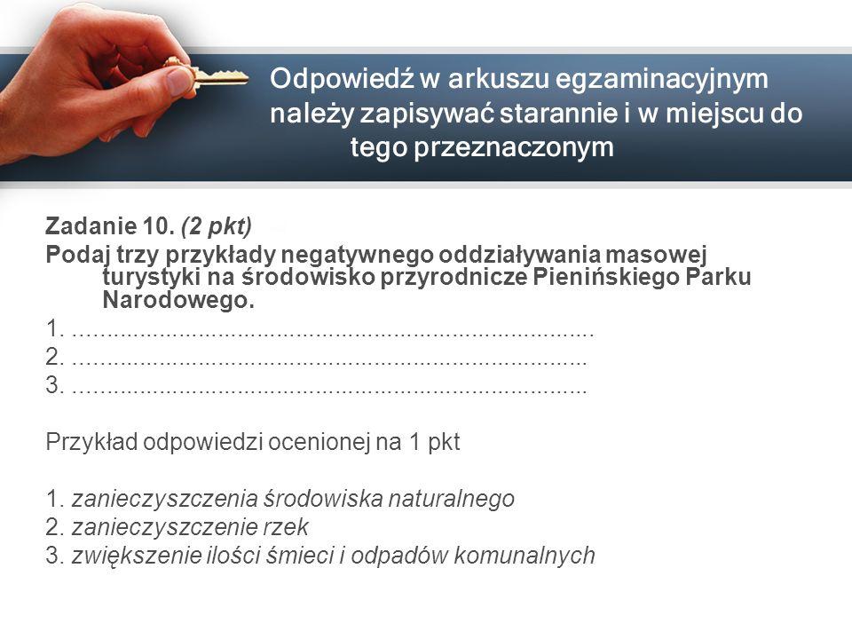 Odpowiedź w arkuszu egzaminacyjnym należy zapisywać starannie i w miejscu do tego przeznaczonym Zadanie 10. (2 pkt) Podaj trzy przykłady negatywnego o