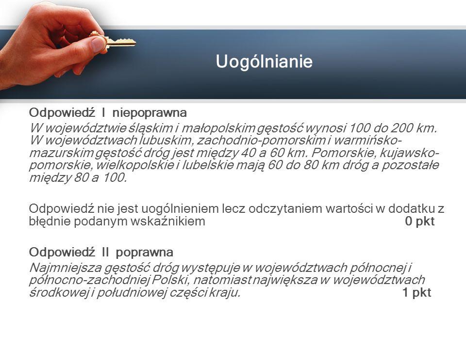 Odpowiedź I niepoprawna W województwie śląskim i małopolskim gęstość wynosi 100 do 200 km. W województwach lubuskim, zachodnio-pomorskim i warmińsko-