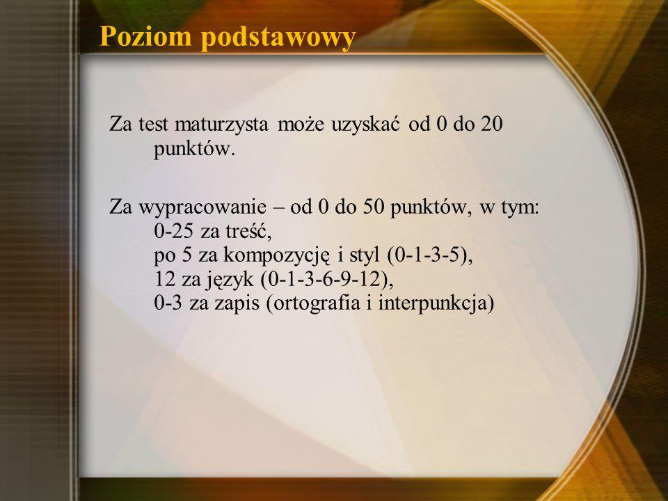 Poziom podstawowy Za test maturzysta może uzyskać od 0 do 20 punktów.
