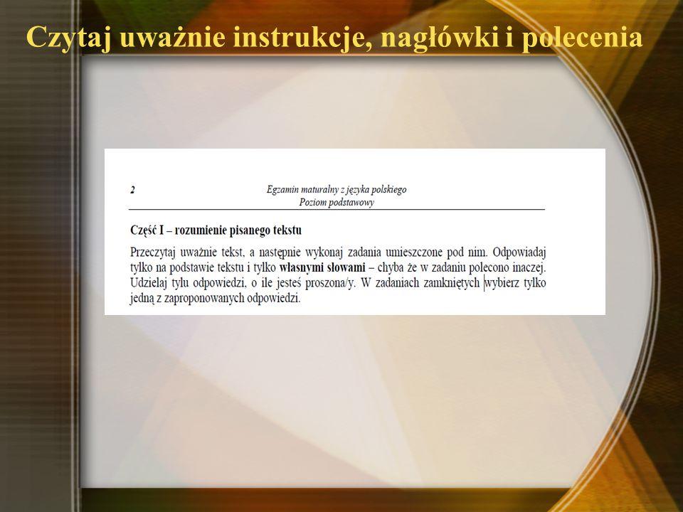 Podczas pracy nad tekstami zamieszczonymi w arkuszu zdający ma prawo sporządzać notatki wprost na załączonym tekście literackim.