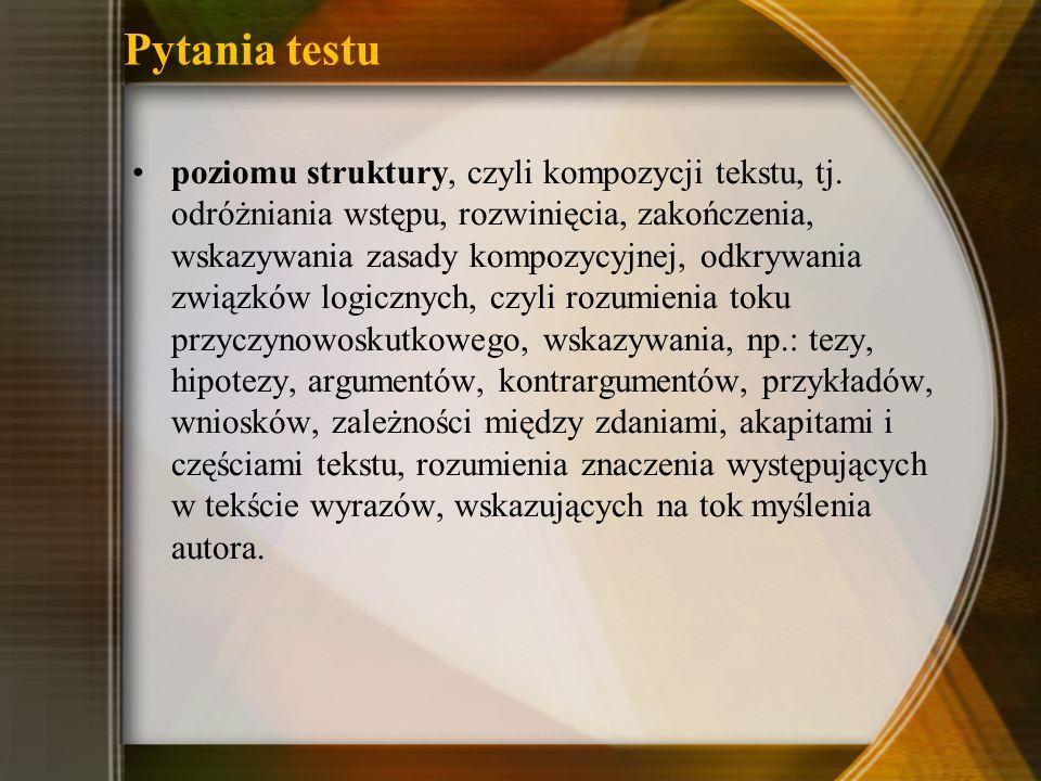 Pytania testu poziomu struktury, czyli kompozycji tekstu, tj.