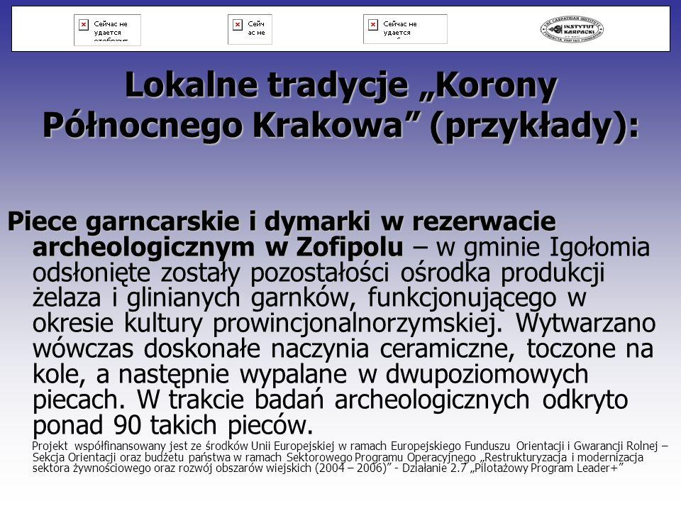 Lokalne tradycje Korony Północnego Krakowa (przykłady): Piece garncarskie i dymarki w rezerwacie archeologicznym w Zofipolu Piece garncarskie i dymark