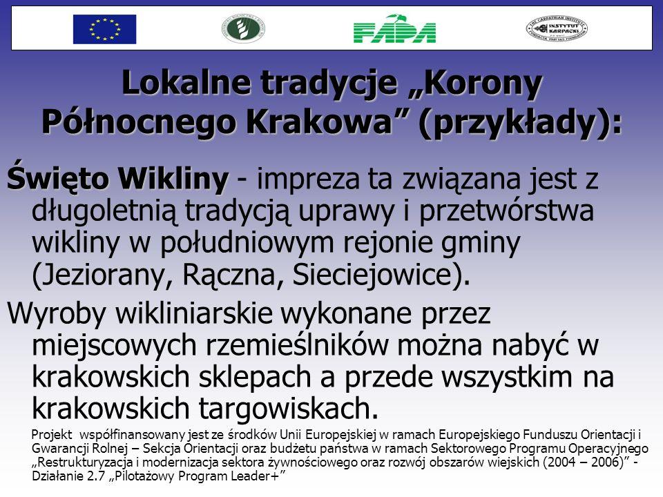 Lokalne tradycje Korony Północnego Krakowa (przykłady): Święto Wikliny Święto Wikliny - impreza ta związana jest z długoletnią tradycją uprawy i przet