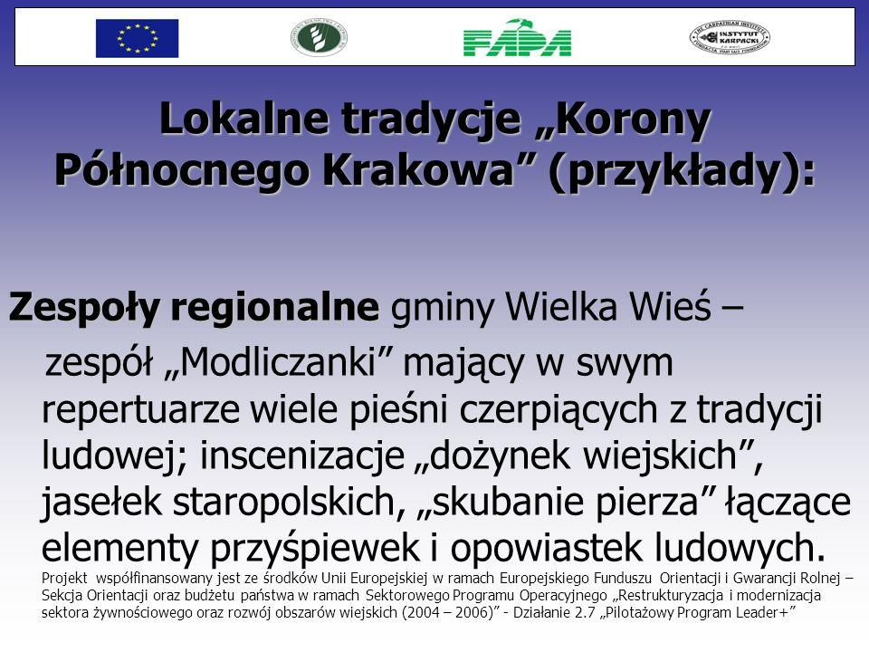 Lokalne tradycje Korony Północnego Krakowa (przykłady): Kolędnicy i Pucheroki Kolędnicy i Pucheroki – zwyczaj kultywowany, z pełną dbałością o szczegóły, w gminie Zielonka, Bibicach i gminach podwielickich.