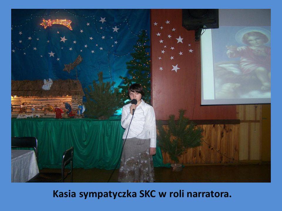 Kasia sympatyczka SKC w roli narratora.
