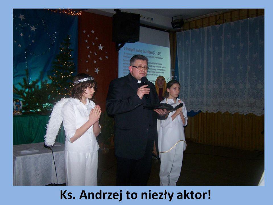 Ks. Andrzej to niezły aktor!