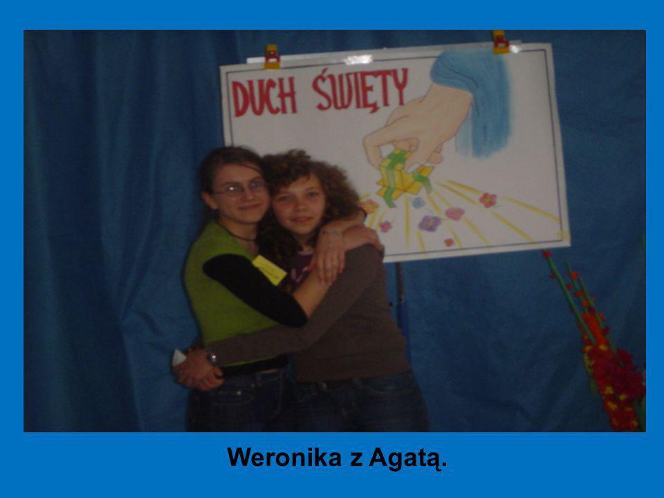 Weronika z Agatą.