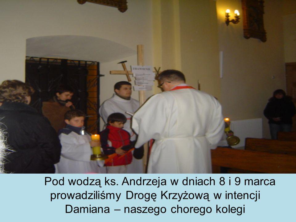 Pod wodzą ks. Andrzeja w dniach 8 i 9 marca prowadziliśmy Drogę Krzyżową w intencji Damiana – naszego chorego kolegi