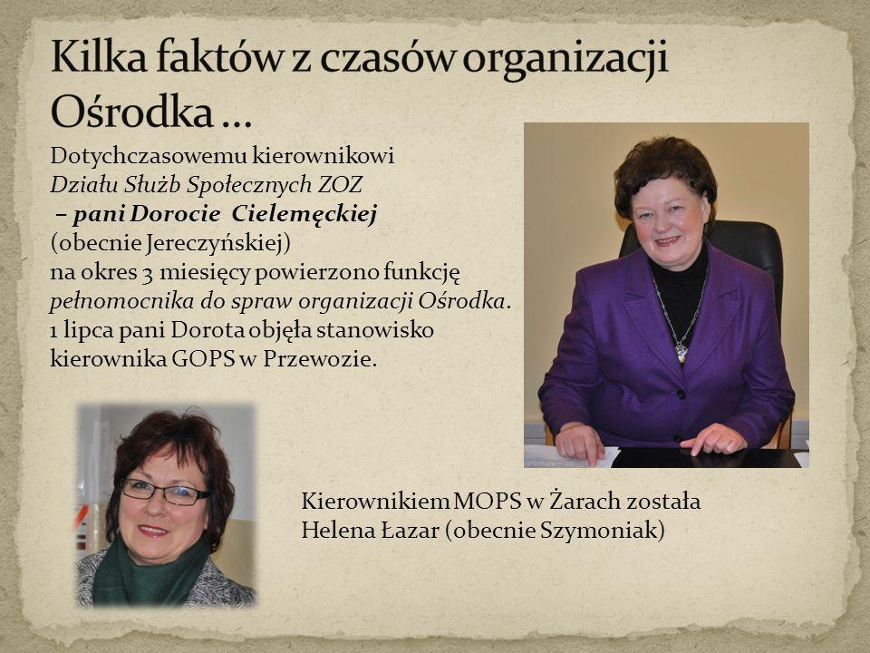 Kierownikiem MOPS w Żarach została Helena Łazar (obecnie Szymoniak) Dotychczasowemu kierownikowi Działu Służb Społecznych ZOZ – pani Dorocie Cielemęckiej (obecnie Jereczyńskiej) na okres 3 miesięcy powierzono funkcję pełnomocnika do spraw organizacji Ośrodka.