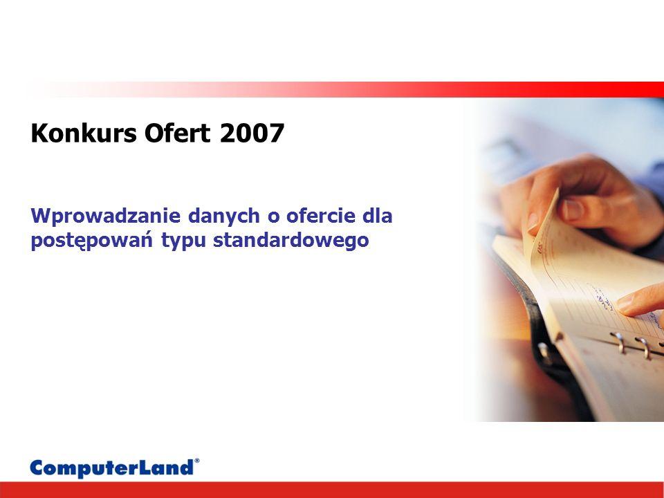 Konkurs Ofert 2007 Wprowadzanie danych o ofercie dla postępowań typu standardowego
